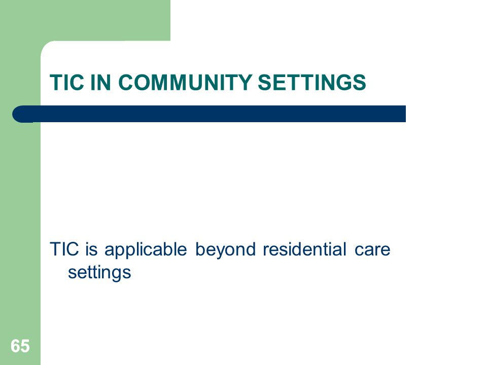 TIC IN COMMUNITY SETTINGS