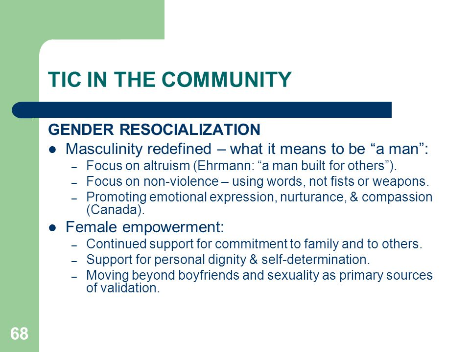 TIC IN THE COMMUNITY GENDER RESOCIALIZATION