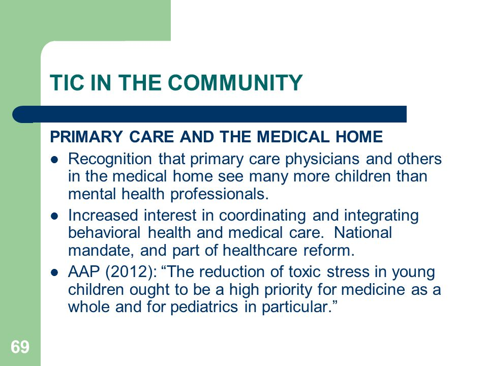 TIC IN THE COMMUNITY PRIMARY CARE AND THE MEDICAL HOME