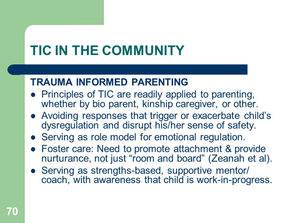 TIC IN THE COMMUNITY TRAUMA INFORMED PARENTING