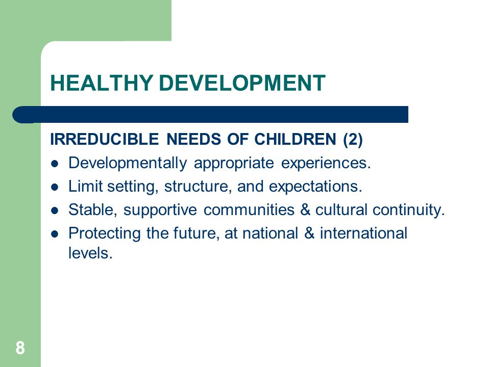 HEALTHY DEVELOPMENT 8 IRREDUCIBLE NEEDS OF CHILDREN (2)