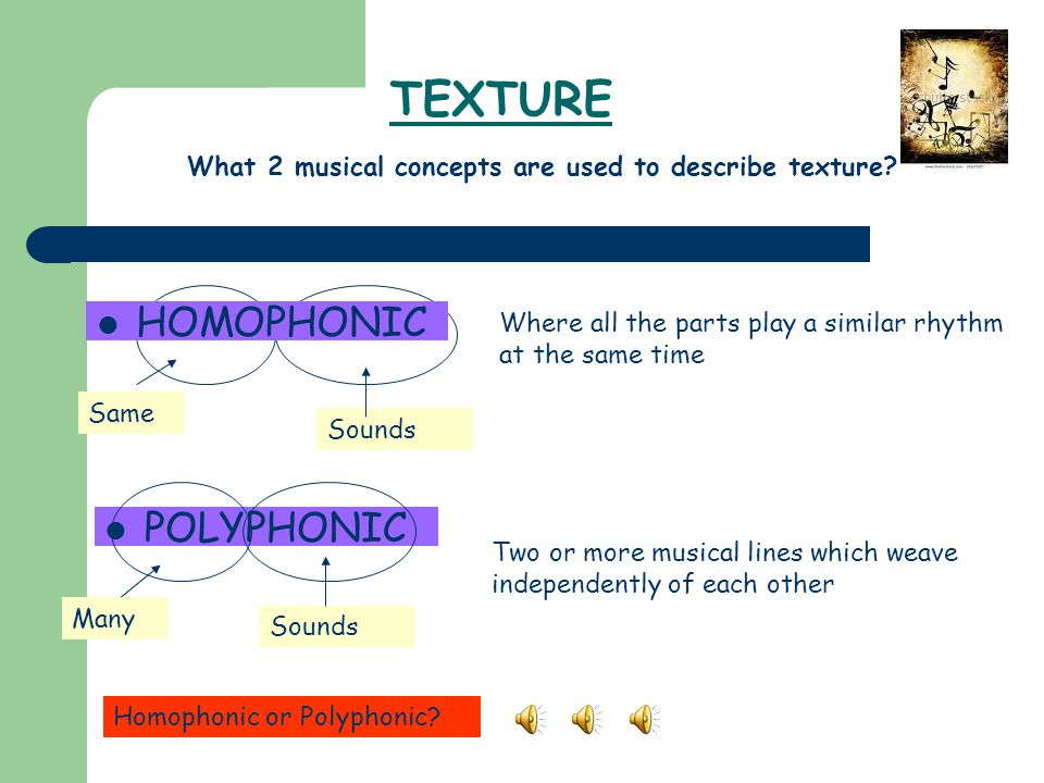 What 2 musical concepts are used to describe texture