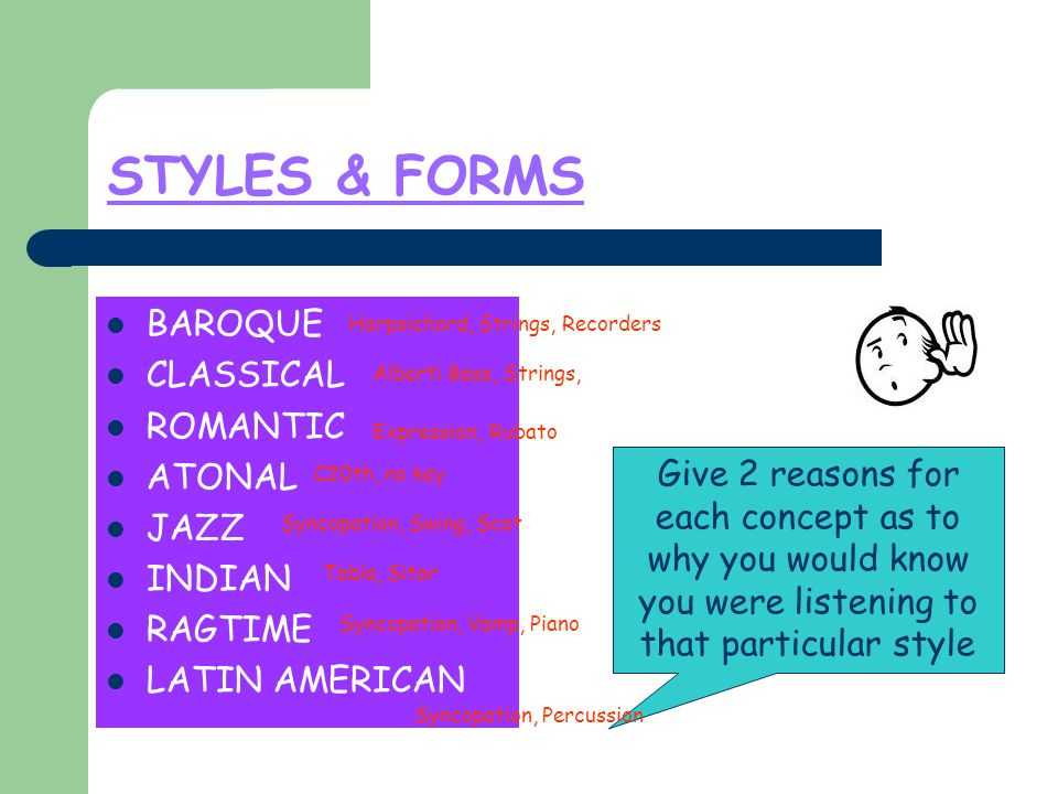 STYLES & FORMS BAROQUE CLASSICAL ROMANTIC ATONAL JAZZ INDIAN RAGTIME