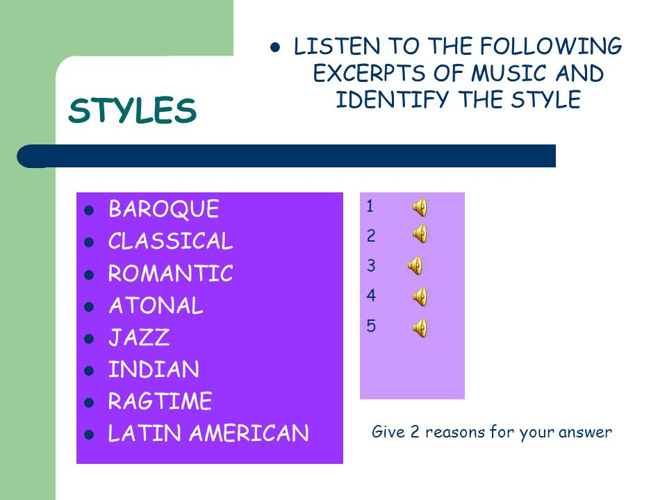 LISTEN TO THE FOLLOWING EXCERPTS OF MUSIC AND IDENTIFY THE STYLE