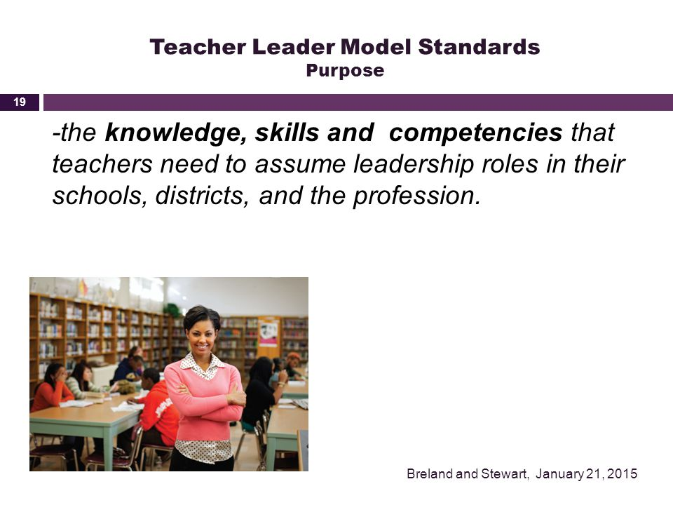 Teacher Leader Model Standards Purpose
