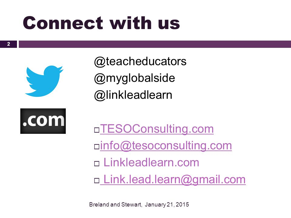 Connect with us @teacheducators @myglobalside @linkleadlearn
