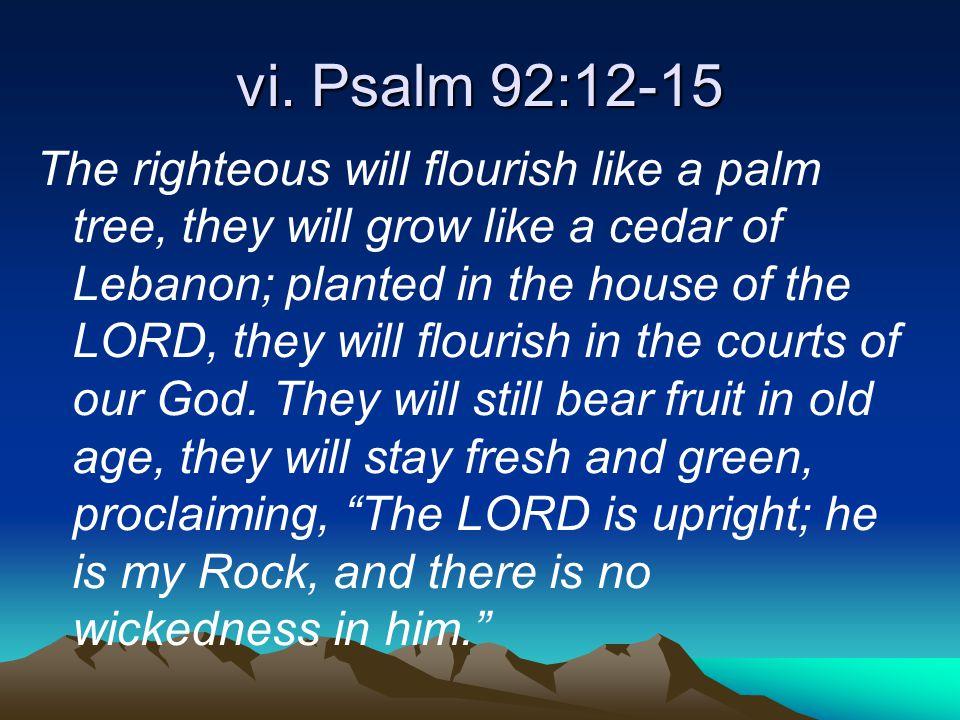 vi. Psalm 92:12-15