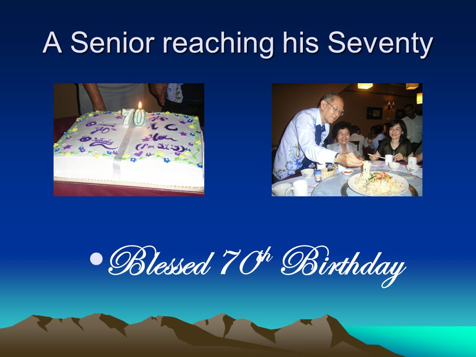 A Senior reaching his Seventy