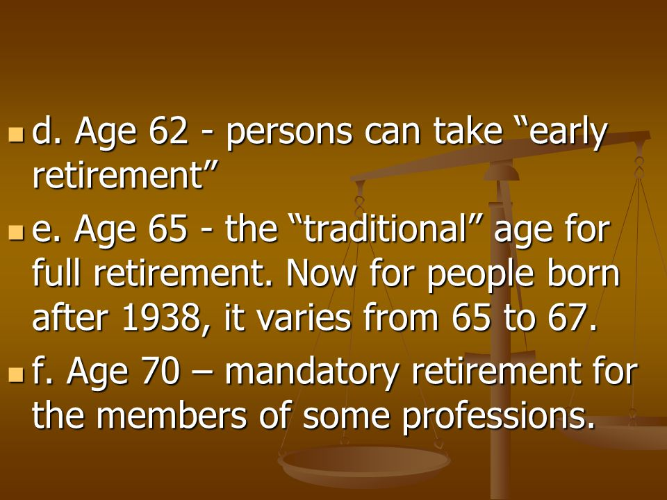 d. Age 62 - persons can take early retirement
