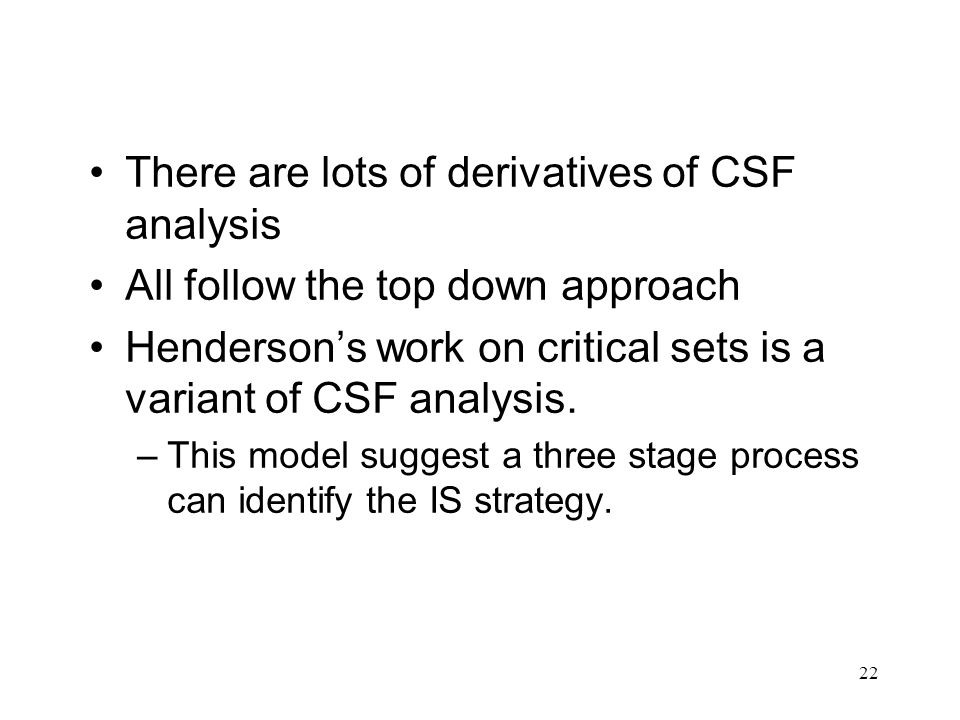 There are lots of derivatives of CSF analysis