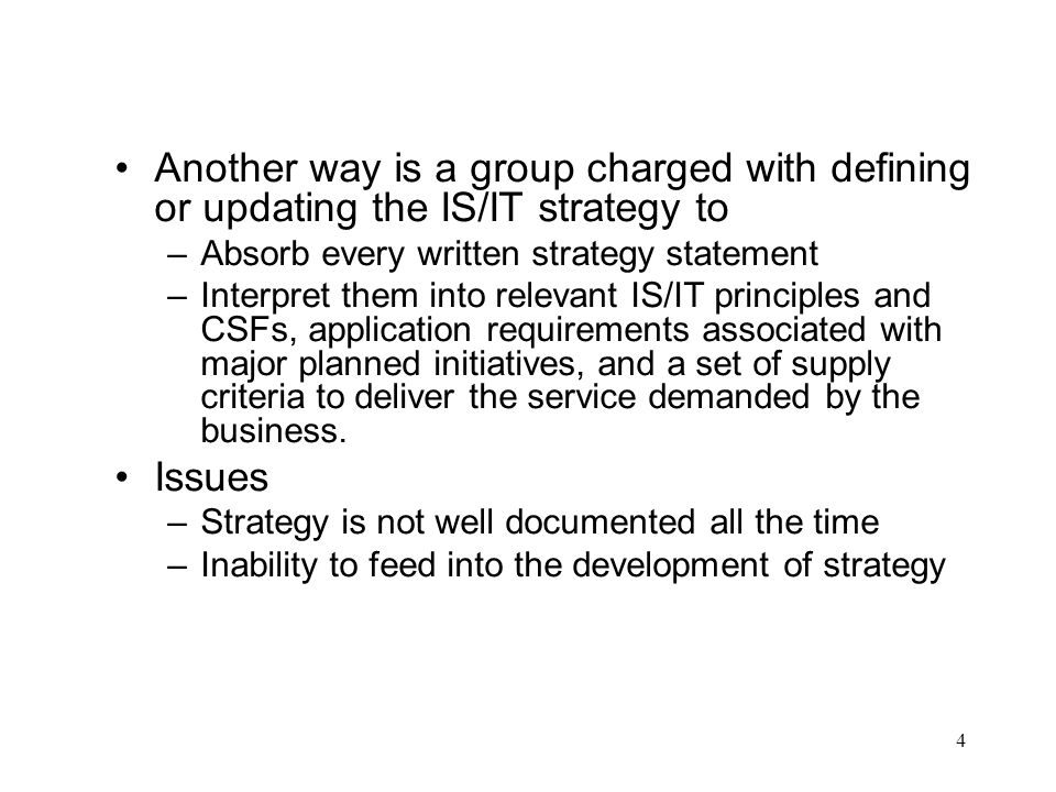 Another way is a group charged with defining or updating the IS/IT strategy to