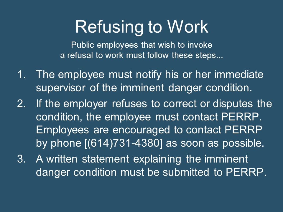 Refusing to Work Public employees that wish to invoke. a refusal to work must follow these steps...