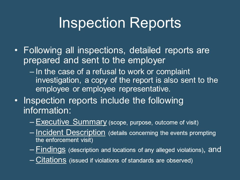 Inspection Reports Following all inspections, detailed reports are prepared and sent to the employer.