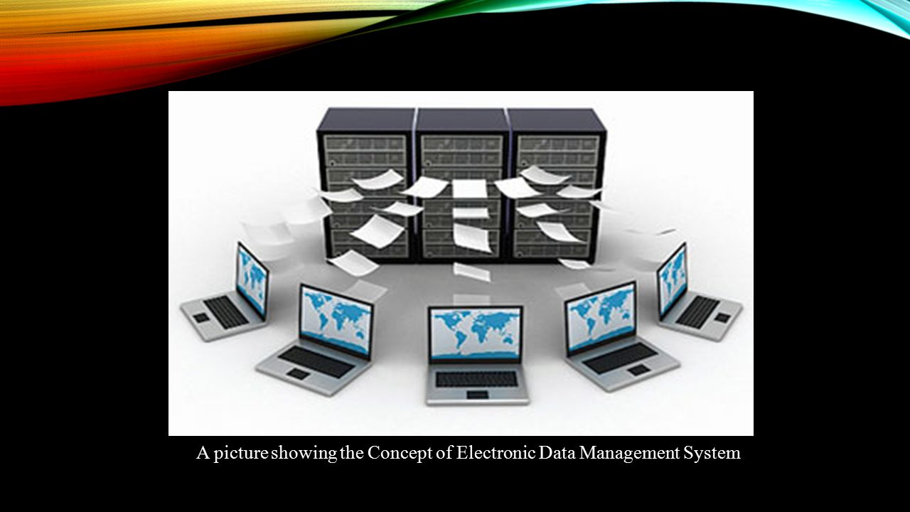 A picture showing the Concept of Electronic Data Management System