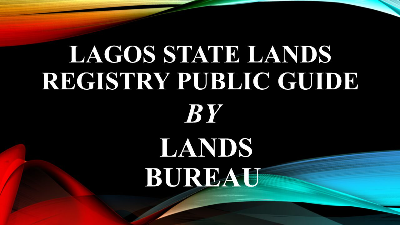 LAGOS STATE LANDS REGISTRY PUBLIC GUIDE