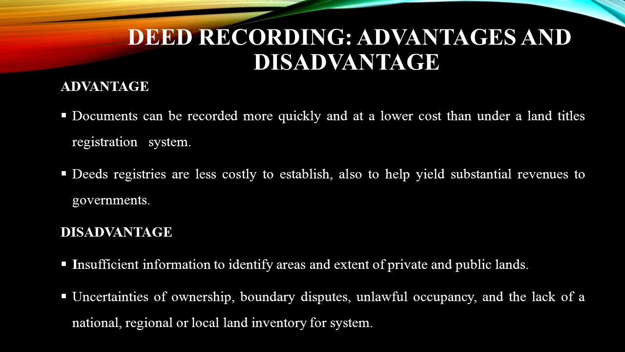 DEED RECORDING: ADVANTAGES AND DISADVANTAGE