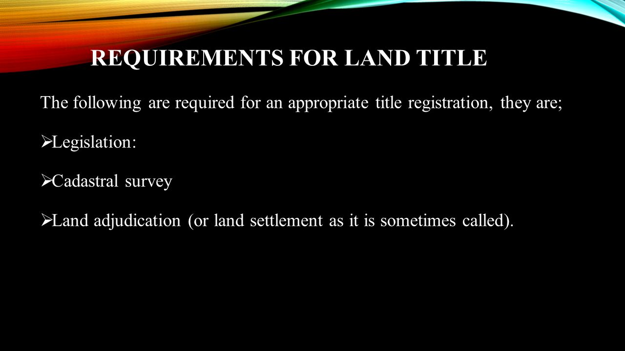 Requirements for Land Title