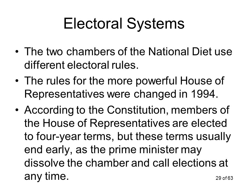 Electoral Systems The two chambers of the National Diet use different electoral rules.