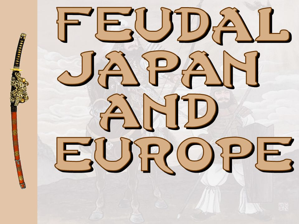 Feudal Japan and Europe