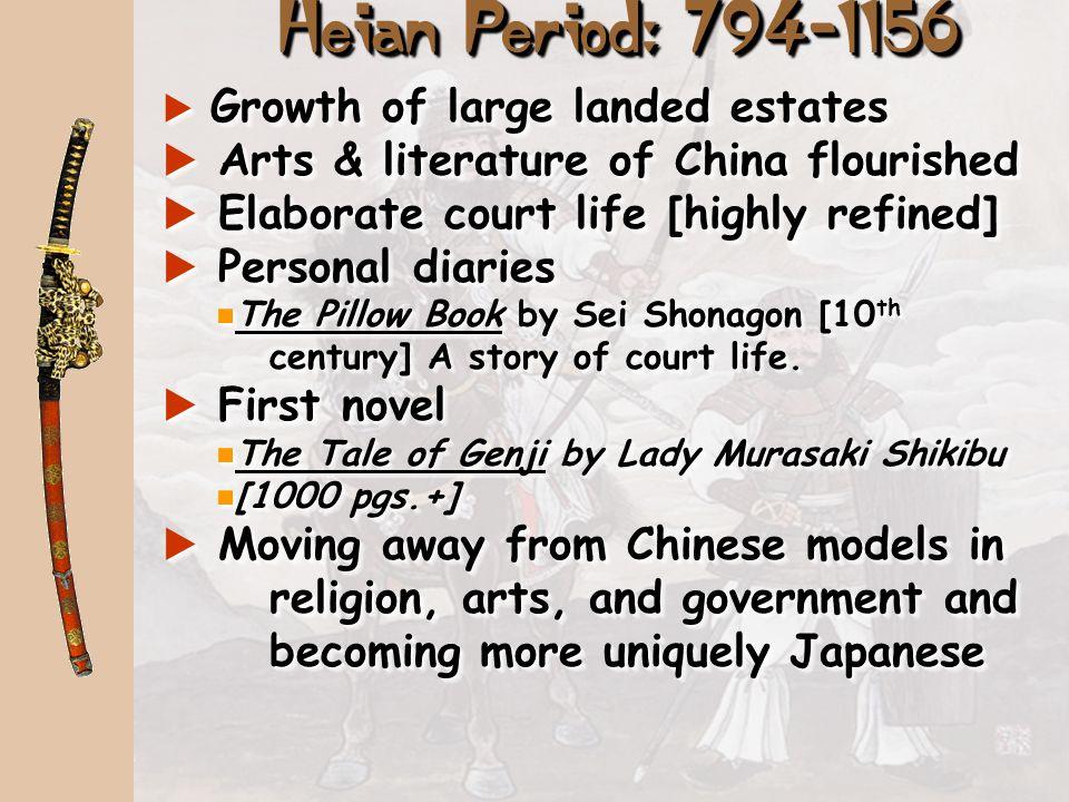 Heian Period: 794-1156 Arts & literature of China flourished