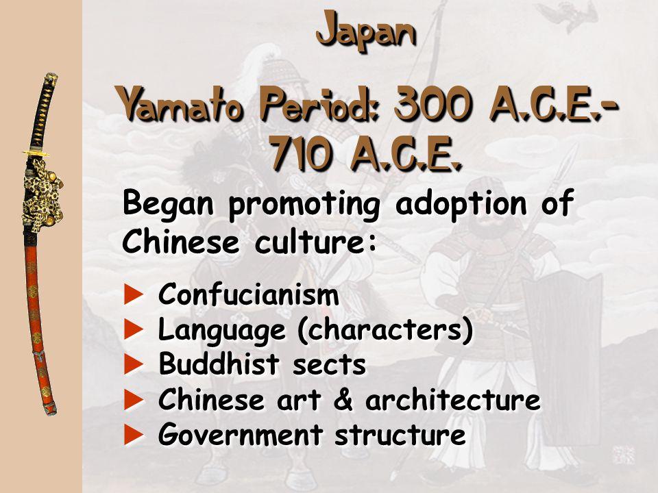 Yamato Period: 300 A.C.E.-710 A.C.E.