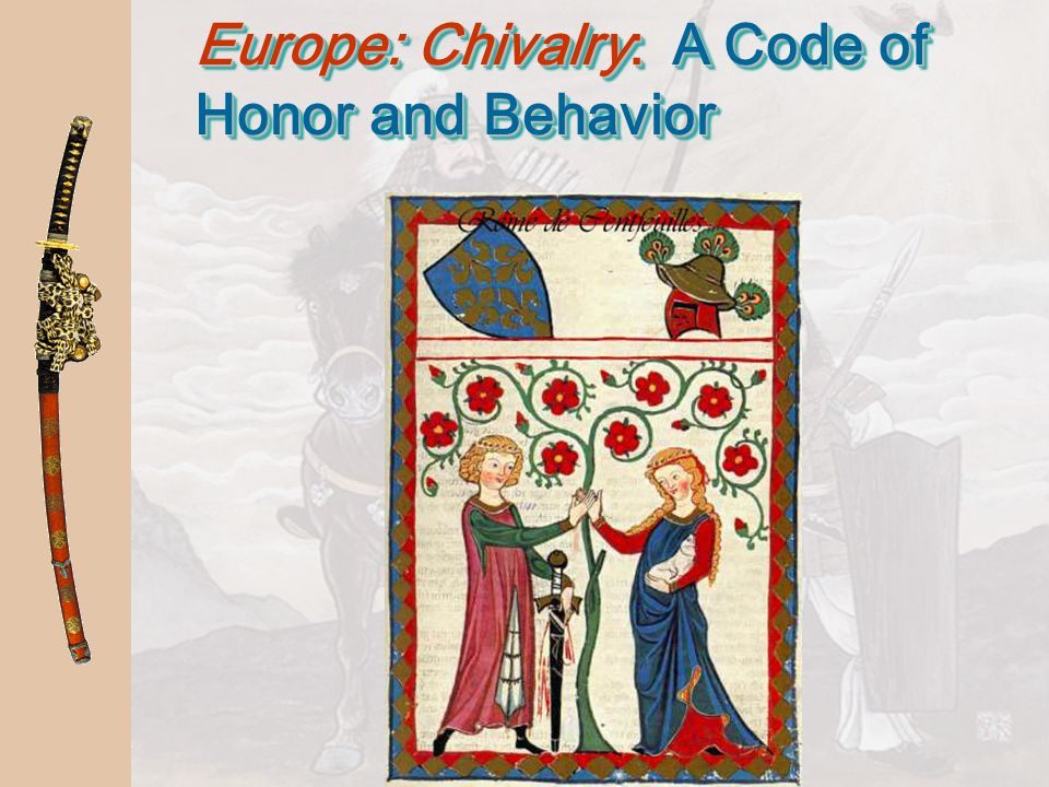 Europe: Chivalry: A Code of Honor and Behavior