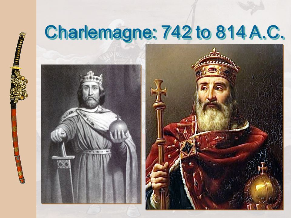 Charlemagne: 742 to 814 A.C.