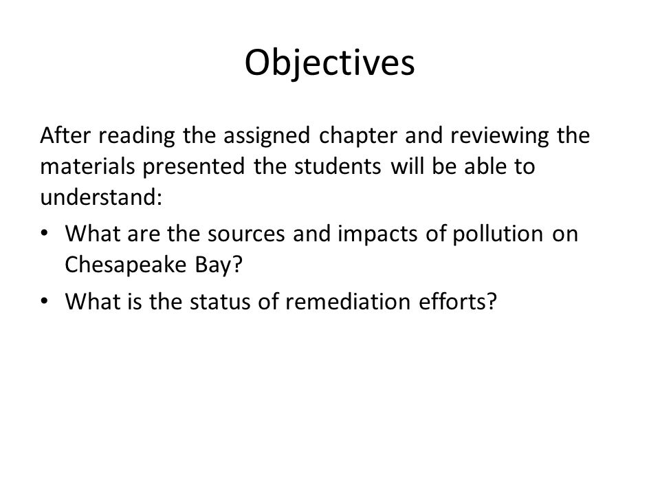 Objectives After reading the assigned chapter and reviewing the materials presented the students will be able to understand: