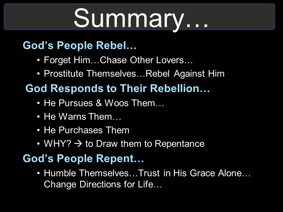 Summary… God's People Rebel… God Responds to Their Rebellion…