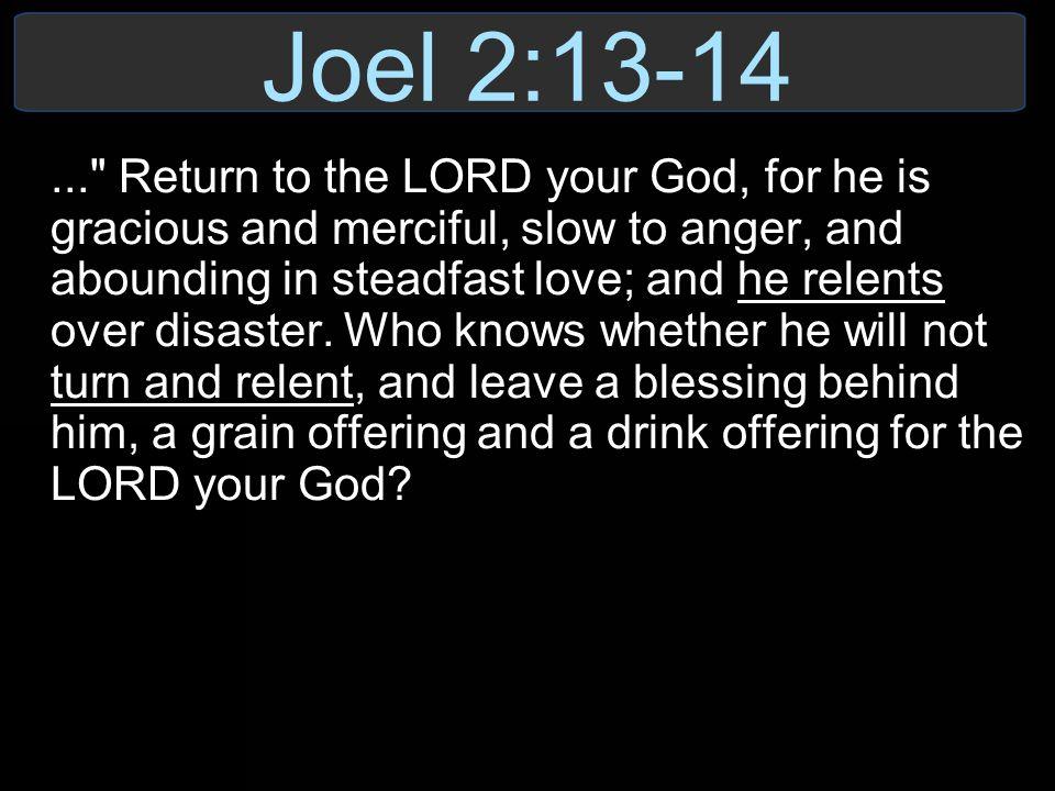 Joel 2:13-14