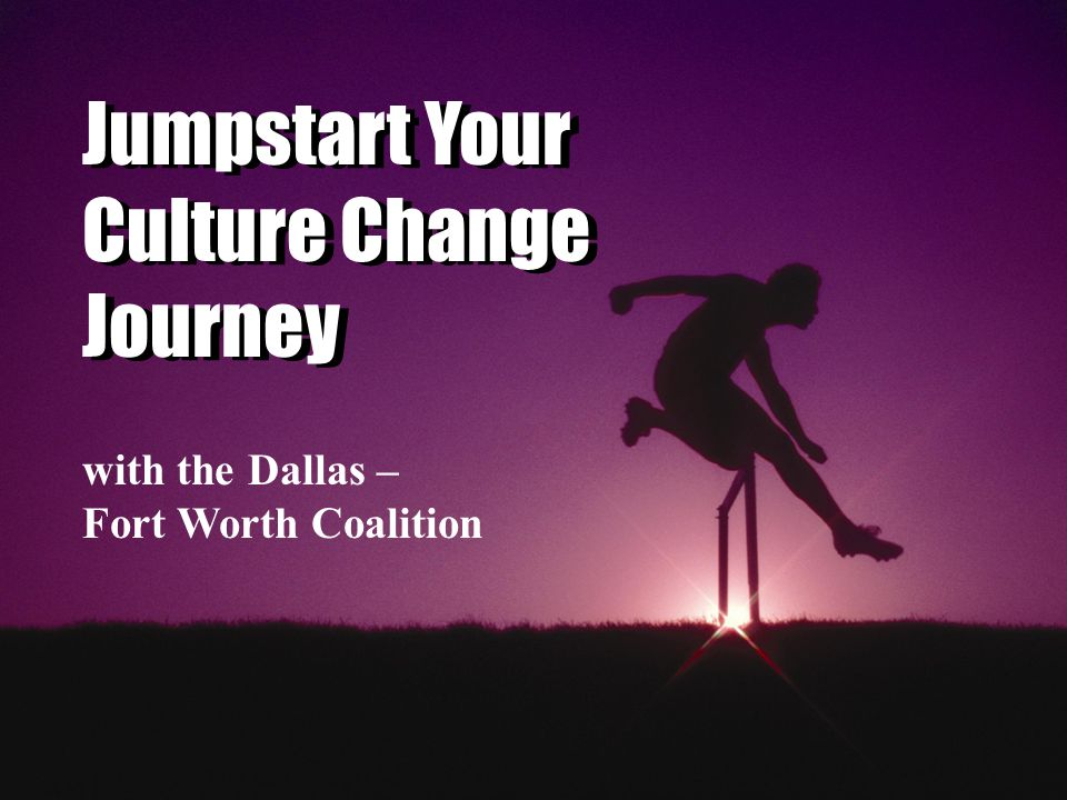 Jumpstart Your Culture Change Journey