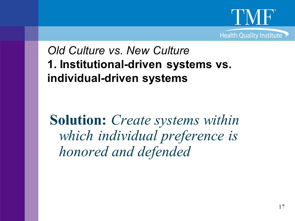 Old Culture vs. New Culture 1. Institutional-driven systems vs