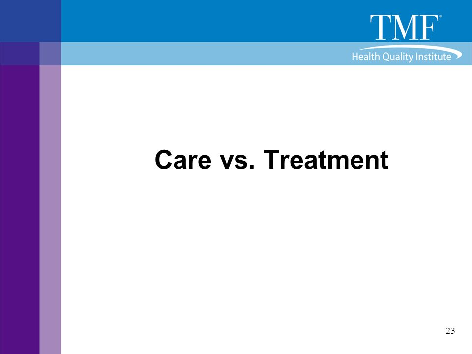 Care vs. Treatment
