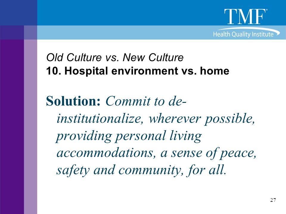 Old Culture vs. New Culture 10. Hospital environment vs. home