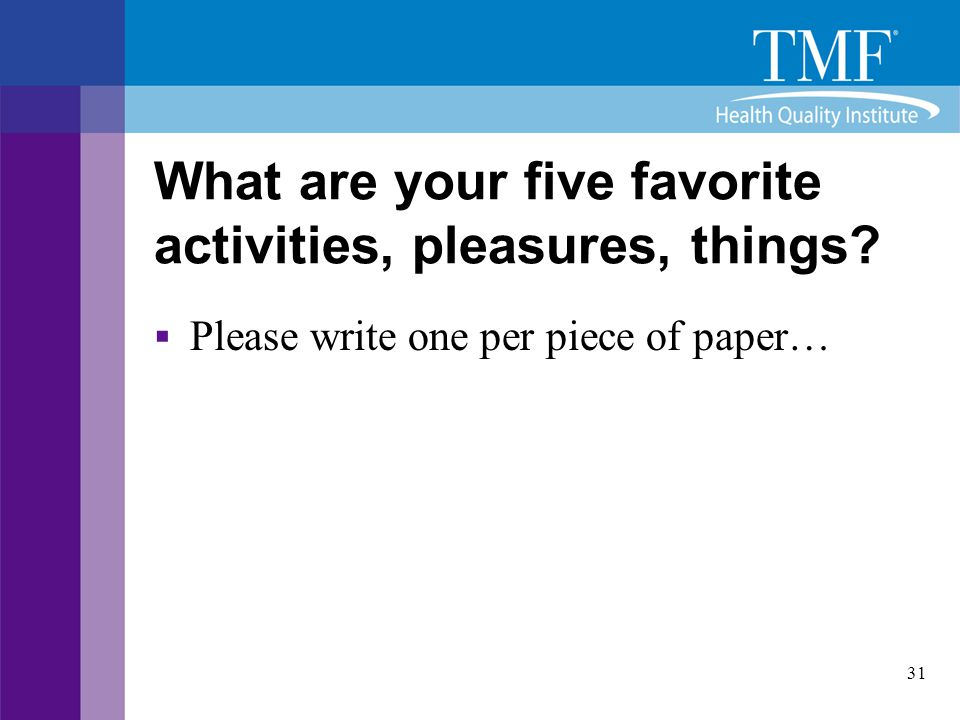 What are your five favorite activities, pleasures, things