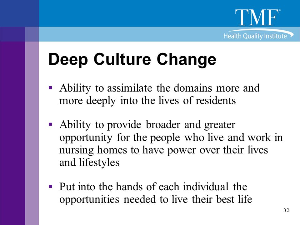 Deep Culture Change Ability to assimilate the domains more and more deeply into the lives of residents.