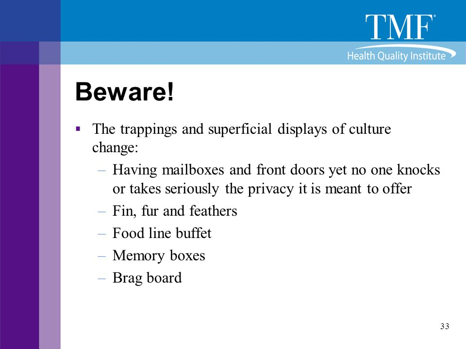Beware! The trappings and superficial displays of culture change: