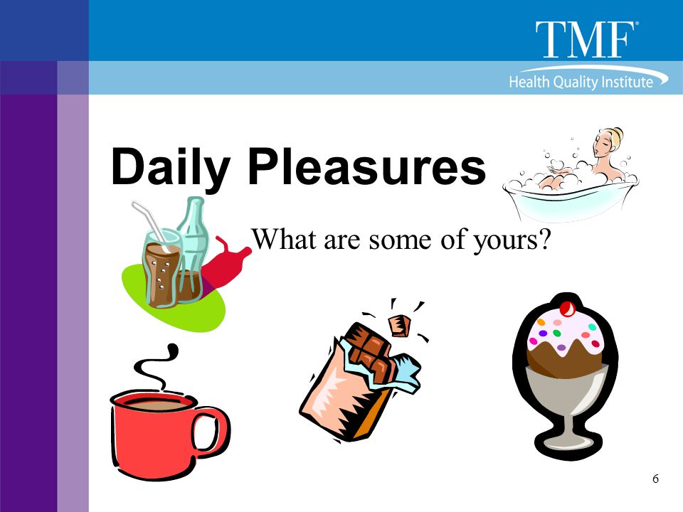 Daily Pleasures What are some of yours