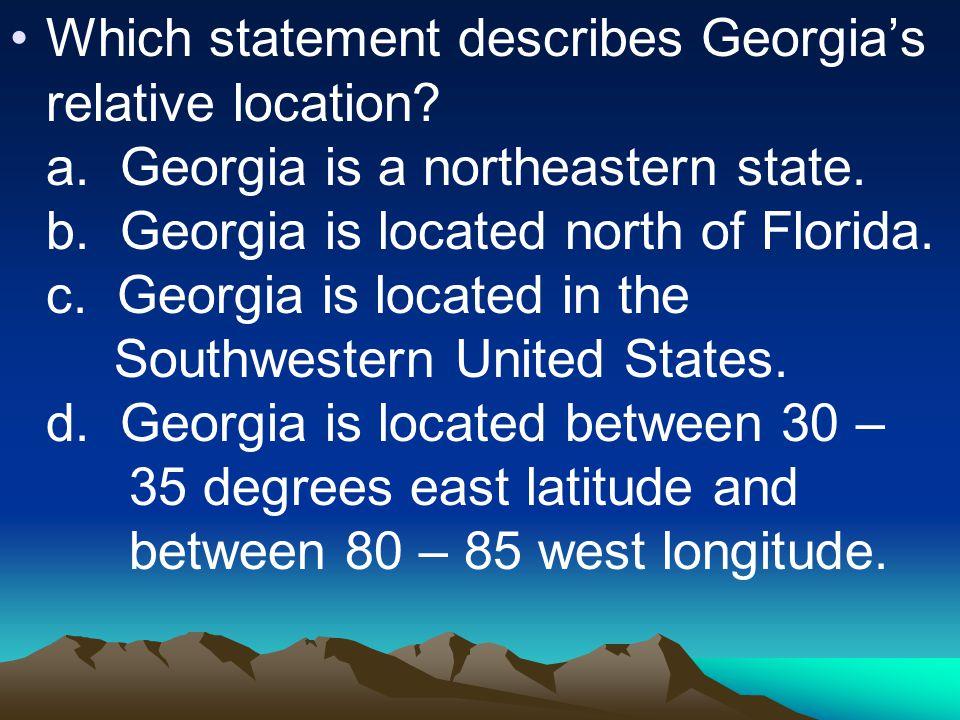 Which statement describes Georgia's relative location