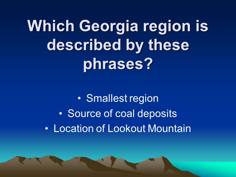 Which Georgia region is described by these phrases