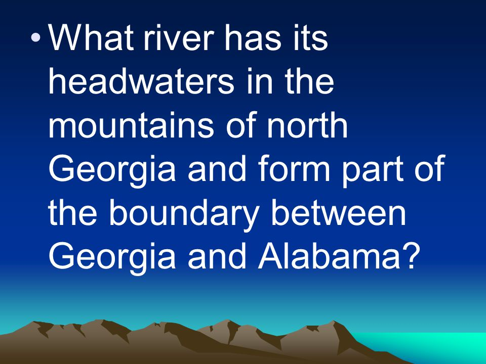 What river has its headwaters in the mountains of north Georgia and form part of the boundary between Georgia and Alabama