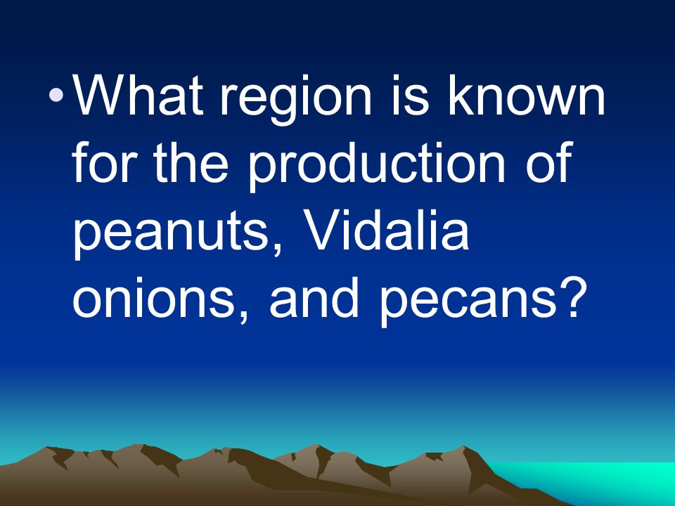What region is known for the production of peanuts, Vidalia onions, and pecans