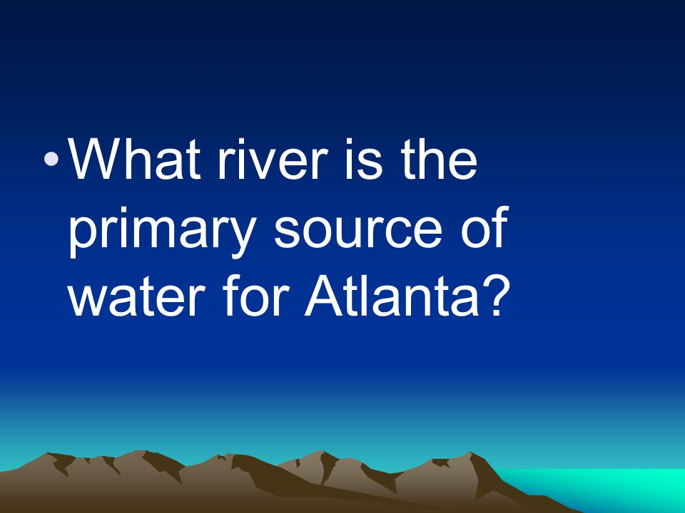What river is the primary source of water for Atlanta
