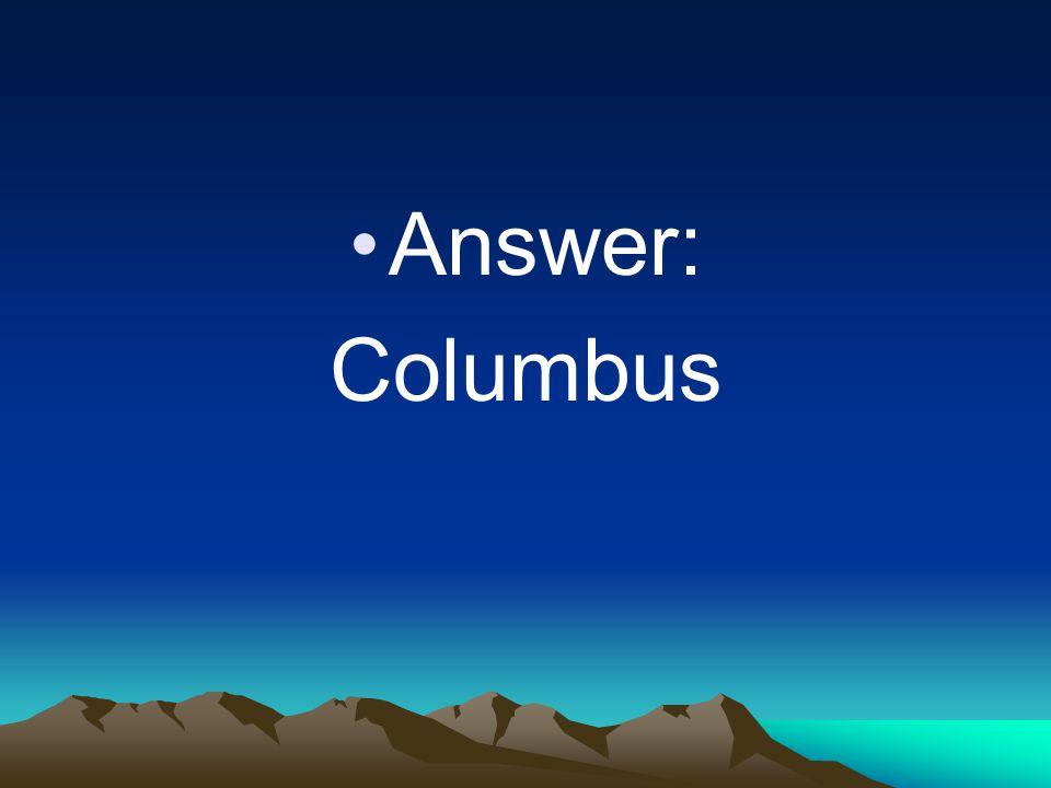 Answer: Columbus