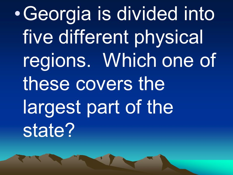 Georgia is divided into five different physical regions