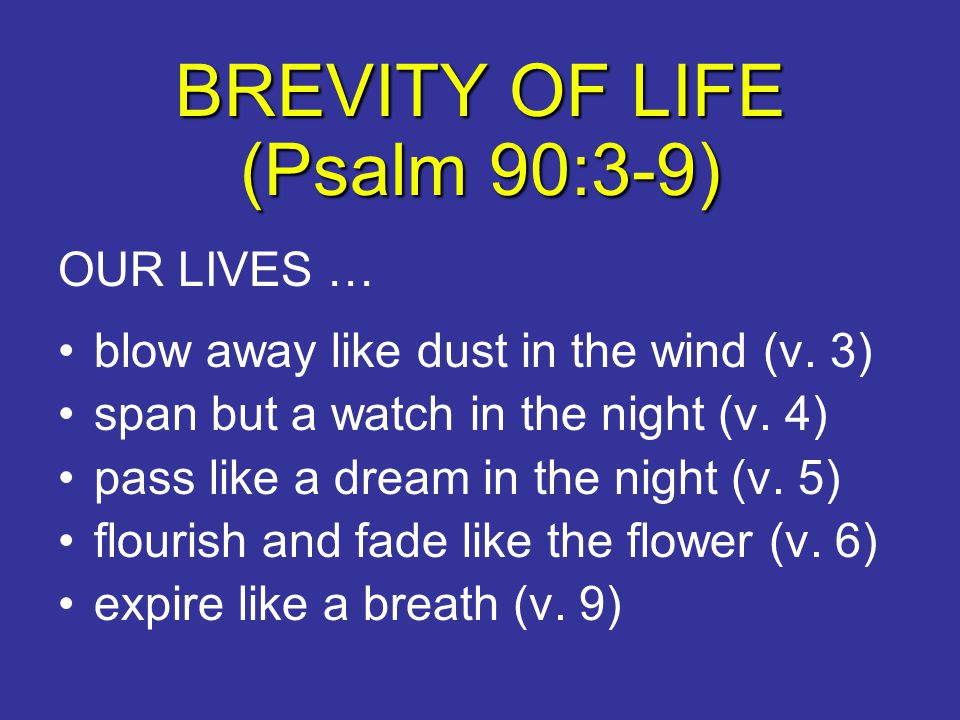 BREVITY OF LIFE (Psalm 90:3-9)