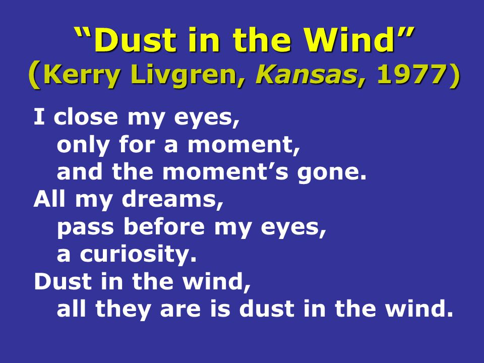Dust in the Wind (Kerry Livgren, Kansas, 1977)
