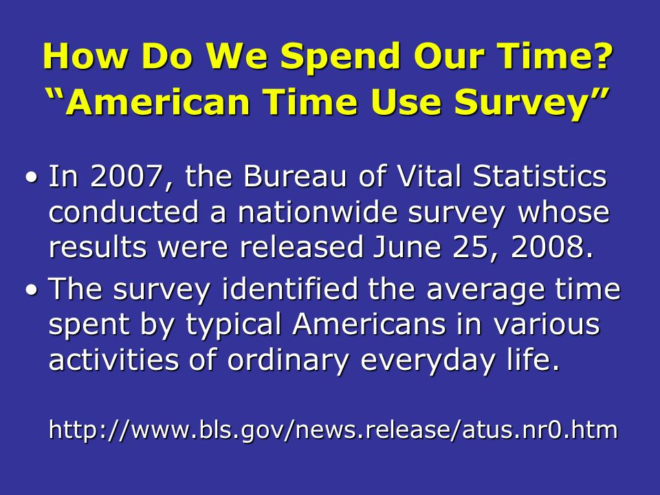 How Do We Spend Our Time American Time Use Survey