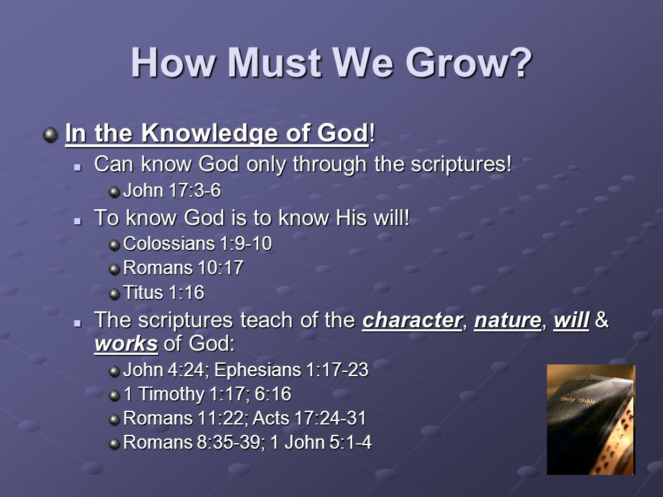 How Must We Grow In the Knowledge of God!
