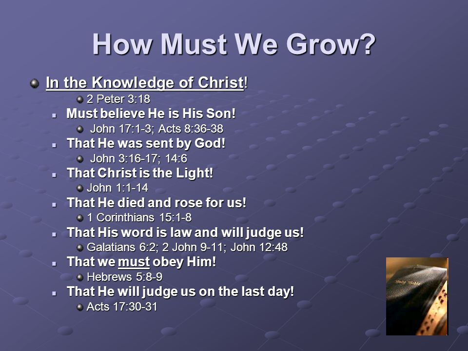 How Must We Grow In the Knowledge of Christ!